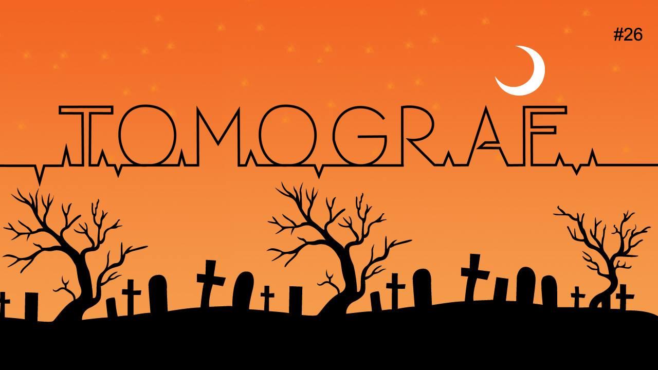 Tomograf #26 - Post-halloweenowy miszmasz