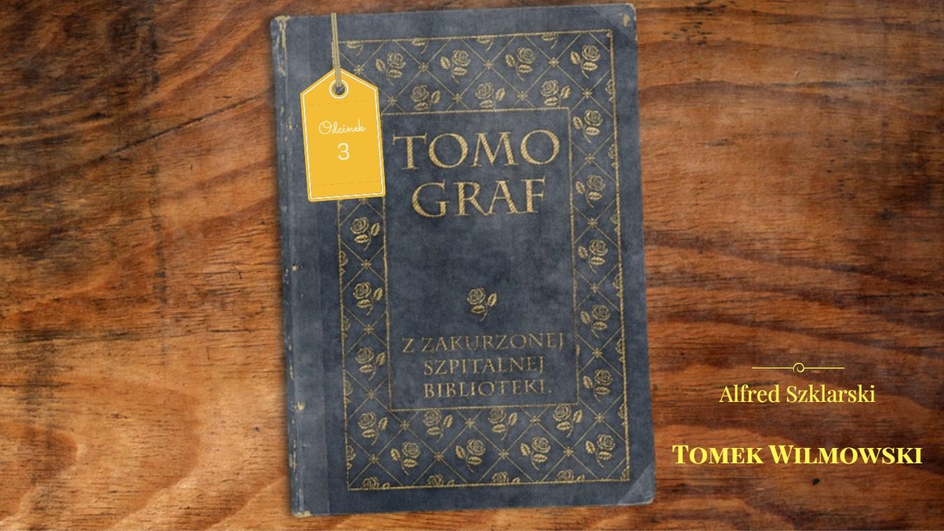 Tomograf – Z Zakurzonej Szpitalnej Biblioteki #3 – Alfred Szklarski i seria o Tomku Wilmowskim