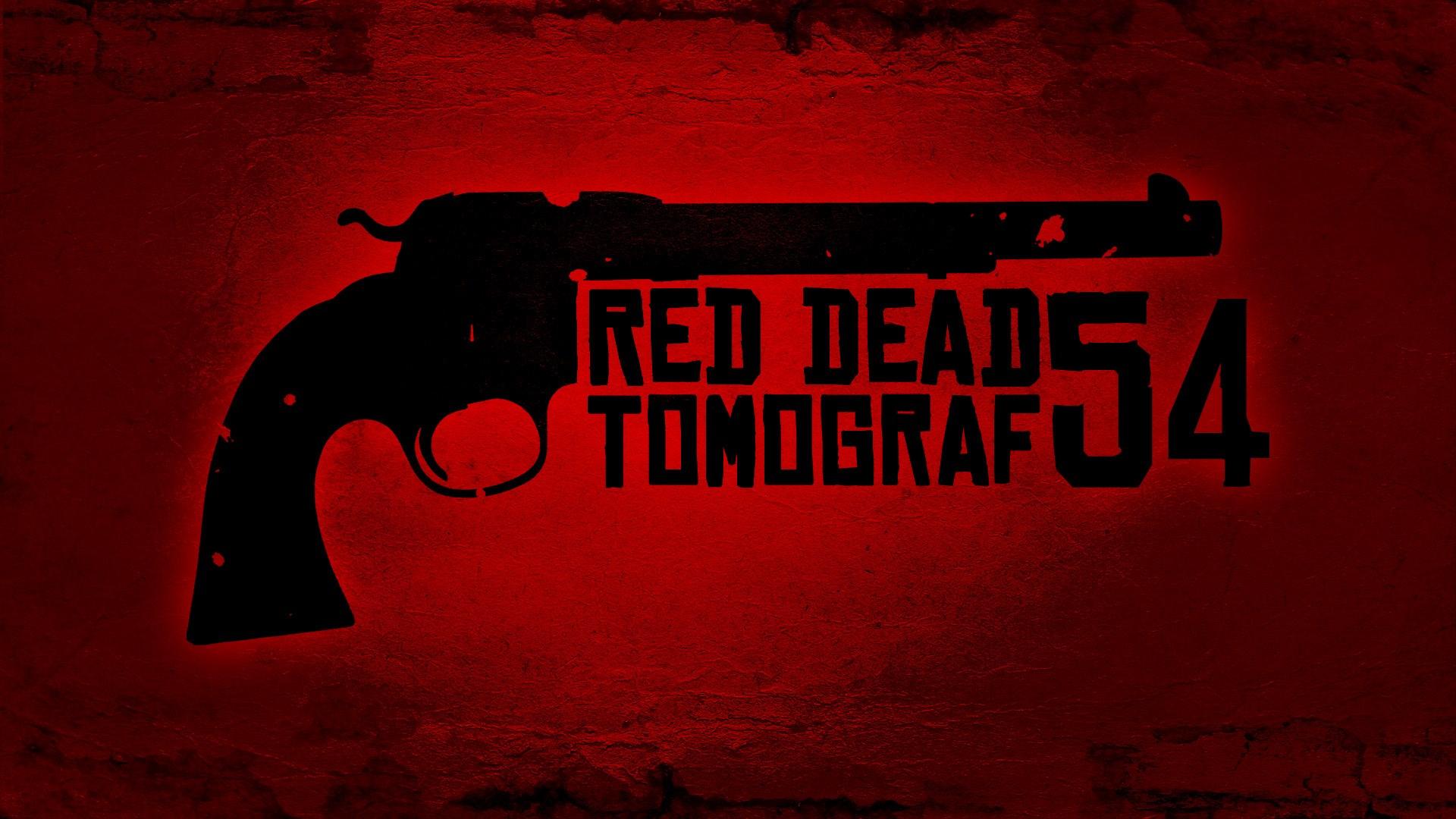 Tomograf #54 - Red Dead Tomograf