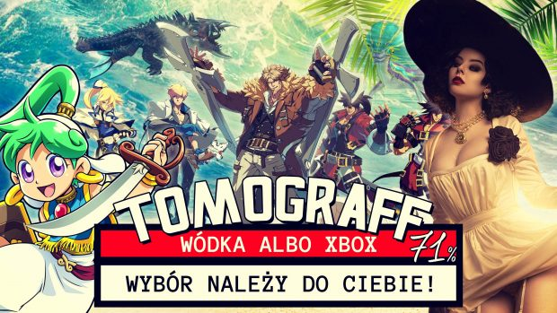 Tomograf #71 - Wódka albo Xbox!